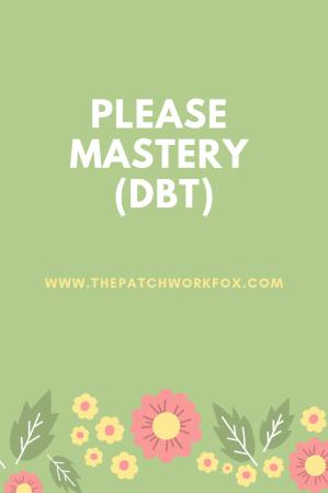 PLEASE Mastery (DBT) (thepatchworkfox.com)