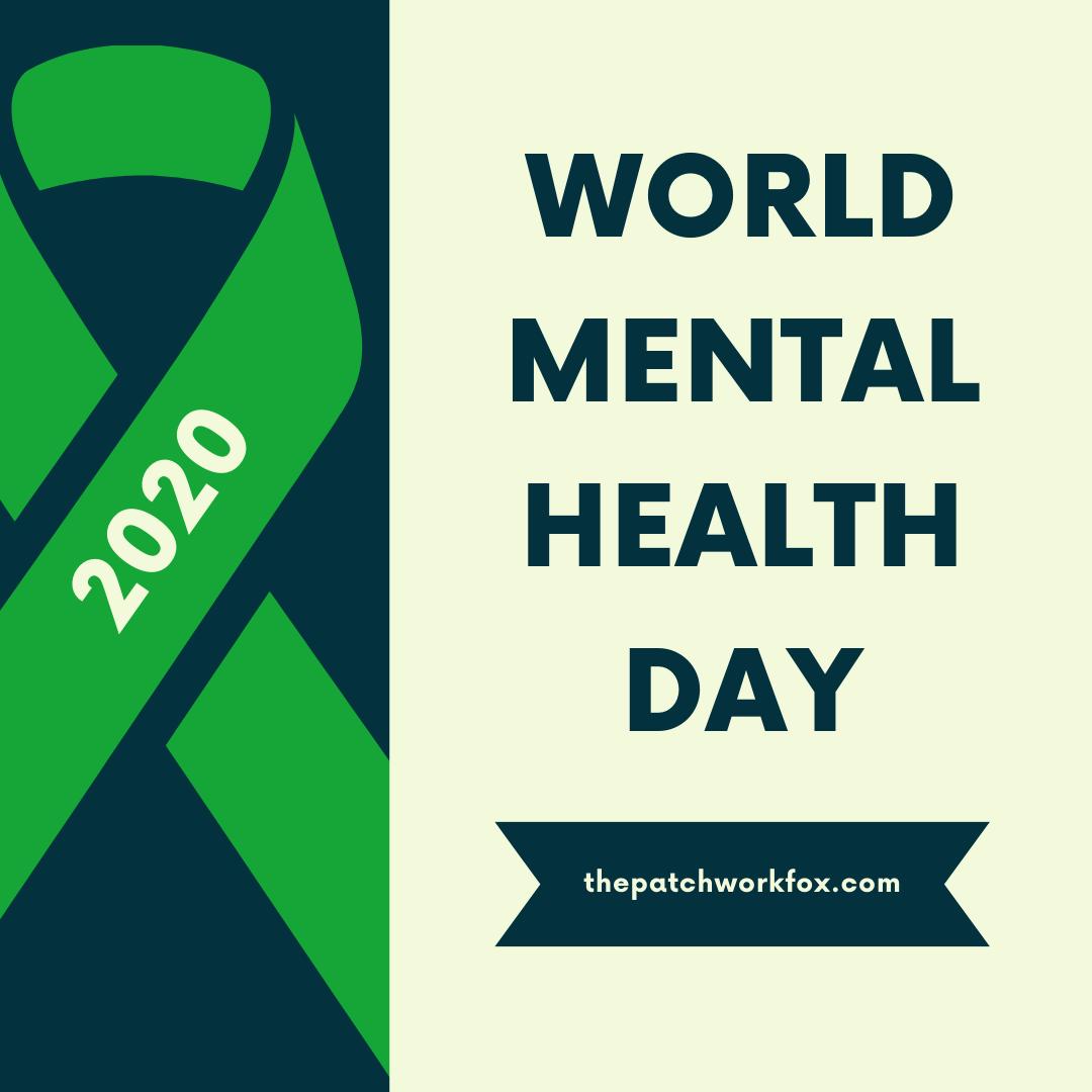 World Mental Health Day 2020 (thepatchworkfox.com)